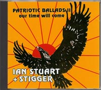 Ian Stuart & Stigger, Patriotic Ballads II Our Time Will Come